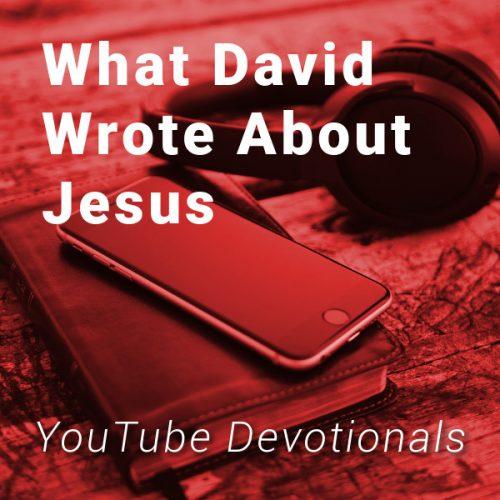 Bible, smart phone, headphones on table with text What David Wrote About Jesus YouTube devotionals