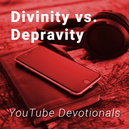 Bible, smart phone, headphones on table with text Divinity vs Depravity YouTube Devotionals