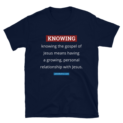 navy blue t-shirt with knowing the gospel definition