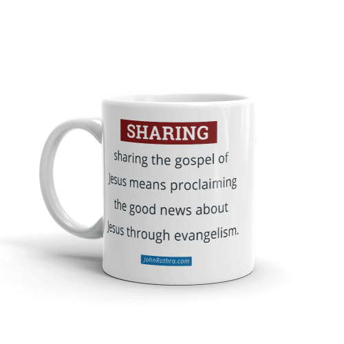 11 oz white cup with definition of sharing the gospel and JohnRothra.com