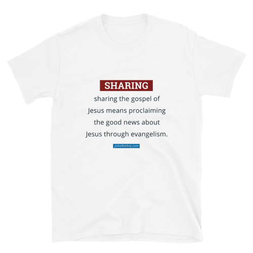 white t-shirt with sharing the gospel definition