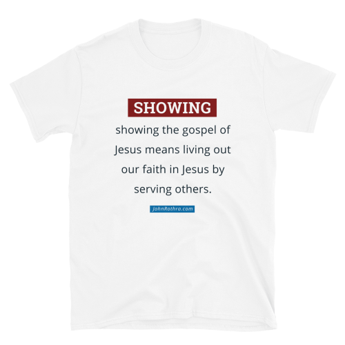White short-sleeve t-shirt with the definition of showing the gospel of Jesus and JohnRothra.com