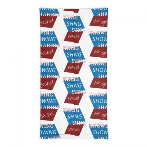 Back of neck gaiter with Knowing Showing Sharing the gospel on blue and red background in a pattern