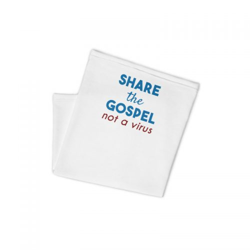 folded neck gaiter with share the gospel not a virus design
