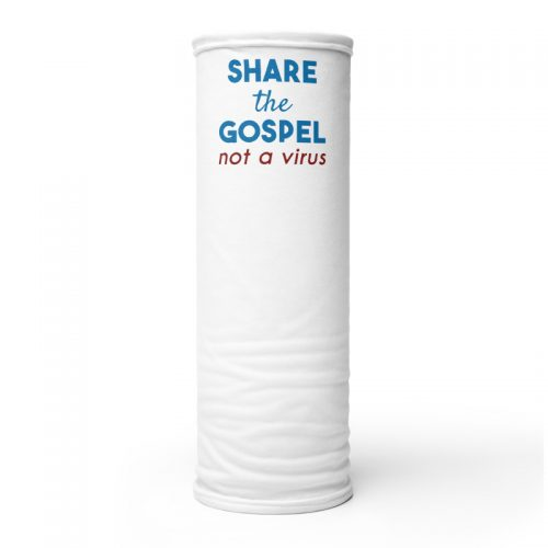 Rolled neck gaiter with Share the gospel not a virus