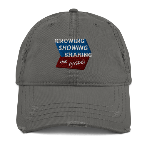Gray distressed baseball cap with Knowing Showing Sharing the gospel on blue and red background