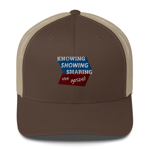 Brown and khaki trucker cap with Knowing Showing Sharing the gospel on blue and red background