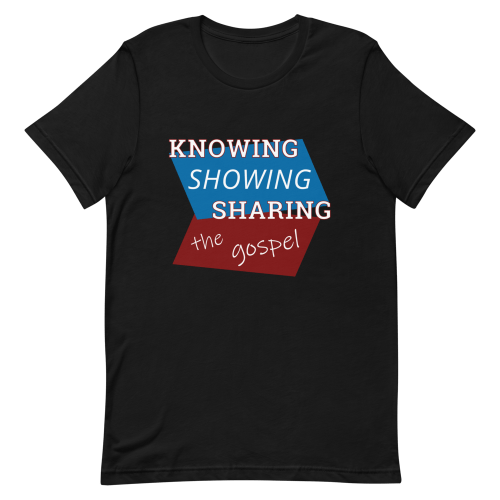 Black short sleeve t-shirt with Knowing Showing Sharing the gospel on a red and blue background