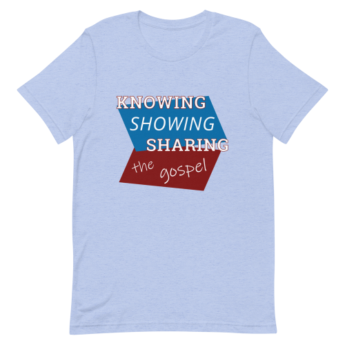 Light blue short-sleeve t-shirt with Knowing Showing Sharing the gospel on a red and blue background