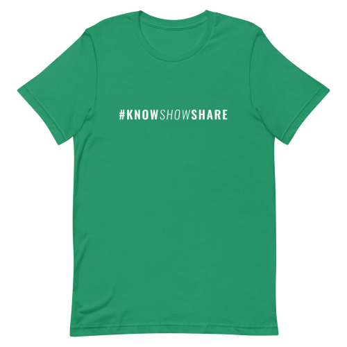 Green short-sleeve t-shirt with hashtag know show share in white
