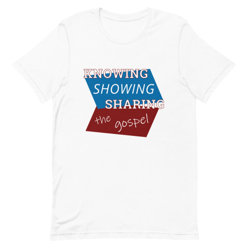 White short-sleeve t-shirt with Knowing Showing Sharing the gospel on a red and blue background