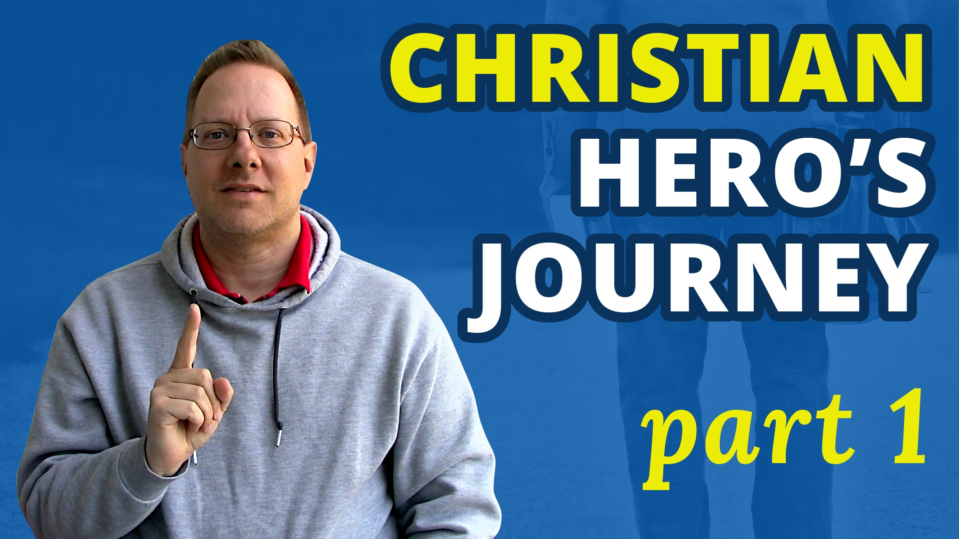 John holding up one finger next to text Christian Hero's Journey part 1